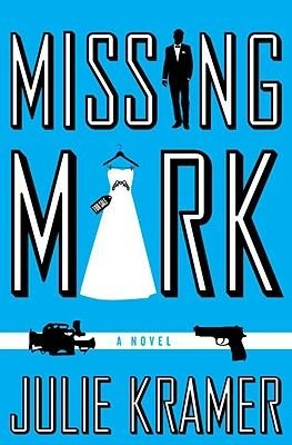 Missing Mark (Hardcover): Julie Kramer