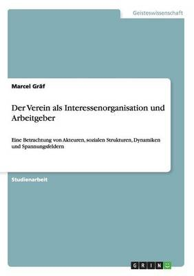 Der Verein ALS Interessenorganisation Und Arbeitgeber (German, Paperback): Marcel Graf