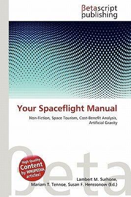 Your Spaceflight Manual (Paperback): Lambert M. Surhone, Mariam T. Tennoe, Susan F. Henssonow