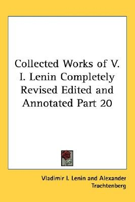 Collected Works of V. I. Lenin Completely Revised Edited and Annotated Part 20 (Paperback): Vladimir I. Lenin