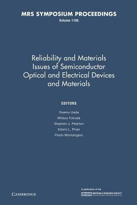 Reliability and Materials Issues of Semiconductor Optical and Electrical Devices and Materials: Volume 1195 (Paperback): Osamu...