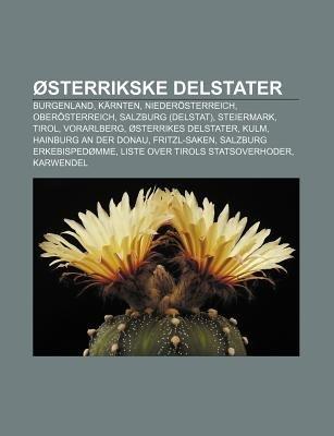 Osterrikske Delstater - Burgenland, Karnten, Niederosterreich, Oberosterreich, Salzburg (Delstat), Steiermark, Tirol,...
