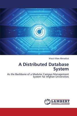 A Distributed Database System (Paperback): Ahmadzai Wazir Khan