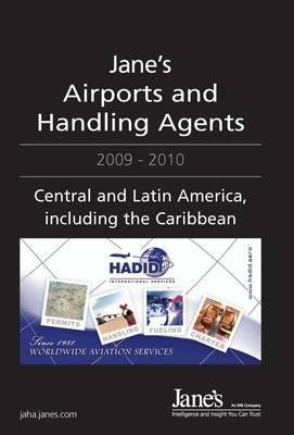 Jane's Airports and Handling Agents 2009/2010 - Central and Latin America, Including the Caribbean, 2009-2010 (Hardcover,...