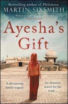 Ayesha's Gift - A daughter's search for the truth about her father (Paperback): Martin Sixsmith