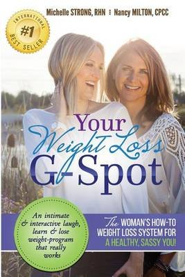 Your Weight Loss G-Spot - The Woman's How-To Weight Loss System For A Healthy, Sassy You! (Paperback): Michelle Ashley...