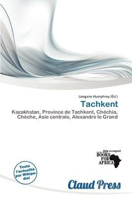 Tachkent (French, Paperback): L. Egaire Humphrey