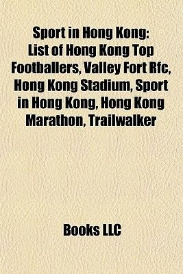 Sport in Hong Kong - Hong Kong Sport Stubs, Hong Kong Sportspeople, Netball in Hong Kong, Sport Deaths in Hong Kong...
