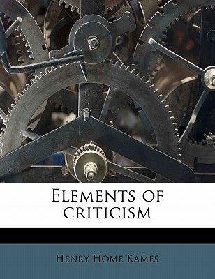 Elements of Criticism (Paperback): Henry Home Kames