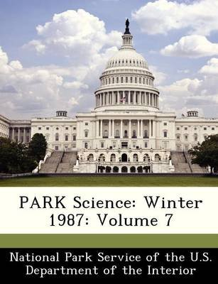 Park Science - Winter 1987: Volume 7 (Paperback):