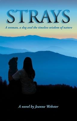 Strays - A Woman, a Dog and the Timeless Wisdom of Nature (Electronic book text): Jeanne Webster