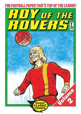 Roy of the Rovers Volume 2 (Electronic book text, Digital original): Tom Tully