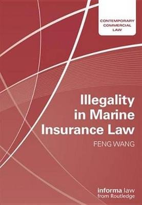 Illegality in Marine Insurance Law (Electronic book text): Feng Wang