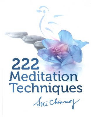 222 Meditation Techniques (Hardcover): Sri Chinmoy
