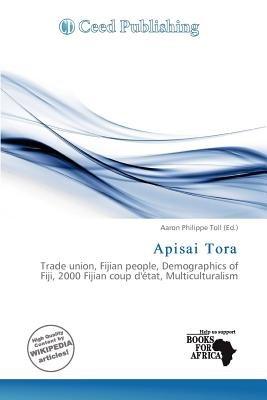 Apisai Tora (Paperback): Aaron Philippe Toll