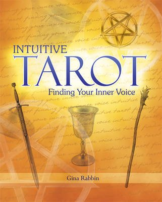 Intuitive Tarot - Finding Your Inner Voice (Paperback): Gina Rabbin