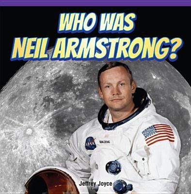 Who Was Neil Armstrong? (Electronic book text): Jeffrey Joyce