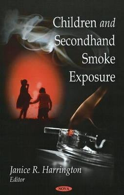 Children & Second-Hand Smoke Exposure (Hardcover, New): Janice R. Harrington
