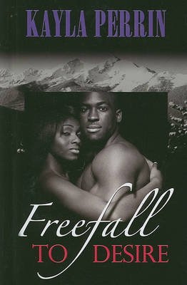 Freefall to Desire (Large print, Hardcover, large type edition): Kayla Perrin