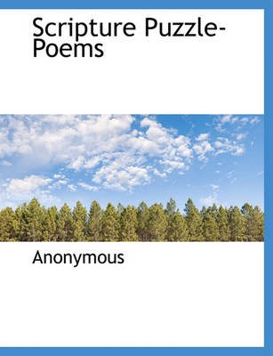 Scripture Puzzle-Poems (Paperback): Anonymous: 9781140456872