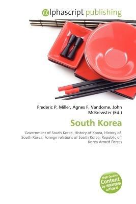 South Korea (Paperback): Frederic P. Miller, Agnes F. Vandome, John McBrewster