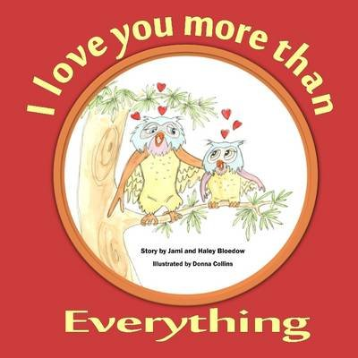 I Love You More than EVERYTHING (Pamphlet): Jami and Haley Bloedow