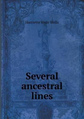 Several Ancestral Lines (Paperback): Harriette Hyde Wells