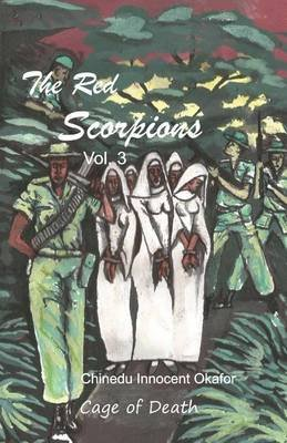 The Red Scorpions - The Cage of Death (Paperback): Chinedu Innocent Okafor