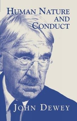 Human Nature and Conduct (Paperback): John Dewey