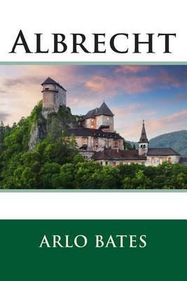 Albrecht (Paperback): Arlo Bates