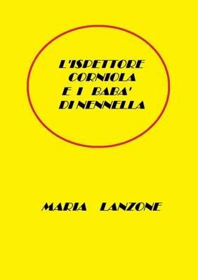 L'Ispettore Corniola e i baba di Nennella (Italian, Paperback): Maria Lanzone