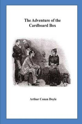 The Adventure of the Cardboard Box (Paperback): Arthur Conan Doyle