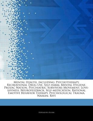 Articles on Mental Health, Including - Psychotherapy, Recreational Drug Use, Self-Harm, Mental Hygiene, Prozac Nation,...