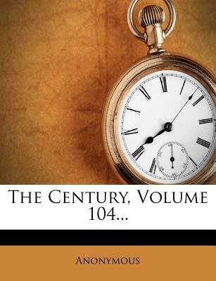 The Century, Volume 104... (Paperback): Anonymous