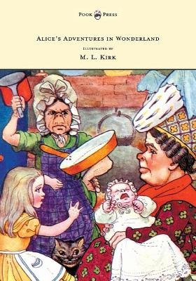 Alice's Adventures in Wonderland - With Twelve Full-Page Illustrations in Color by M. L. Kirk and Forty-Two Illustrations...