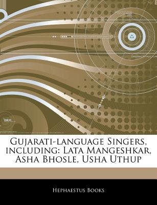 Articles on Gujarati-Language Singers, Including - Lata Mangeshkar, ASHA Bhosle, Usha Uthup (Paperback): Hephaestus Books