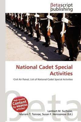 National Cadet Special Activities (Paperback): Lambert M. Surhone, Mariam T. Tennoe, Susan F. Henssonow