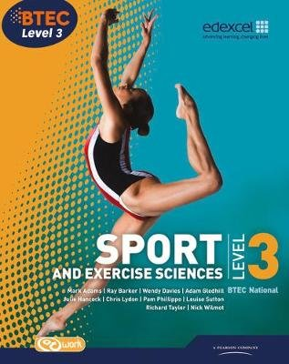 BTEC Level 3 National Sport and Exercise Sciences Student Book (Paperback): Adam Gledhill, Pam Phillippo, Mark Adams, Chris...