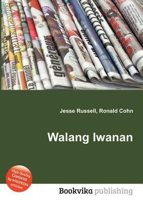 Walang Iwanan (Paperback): Jesse Russell, Ronald Cohn