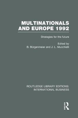 Multinationals and Europe 1992 - Strategies for the Future (Paperback): Beat Burgenmeier, Jean-Louis Mucchielli