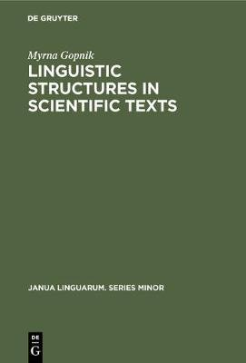 Linguistic Structures in Scientific Texts (Hardcover): Myrna Gopnik