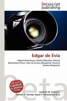 Edgar de Evia (Paperback): Lambert M. Surhone, Mariam T. Tennoe, Susan F. Henssonow
