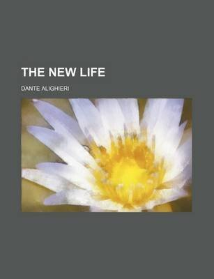 The New Life (Paperback): Dante Alighieri
