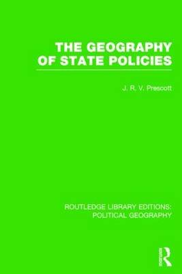 The Geography of State Policies (Hardcover): J. R. V. Prescott