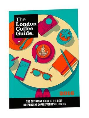 The London Coffee Guide 2016 (Paperback): Allegra Strategies