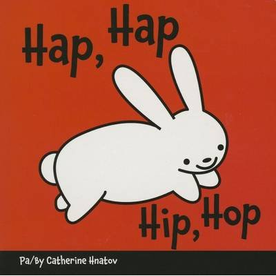 Hip, Hop (Board book): Catherine Hnatov
