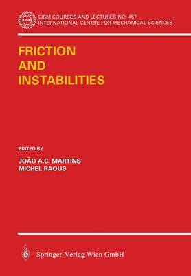 Friction and Instabilities (Paperback, 2002 ed.): J.A.C. Martinis, M. Raous