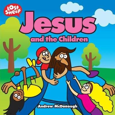 Jesus and the Children (Paperback): Andrew Mcdonough