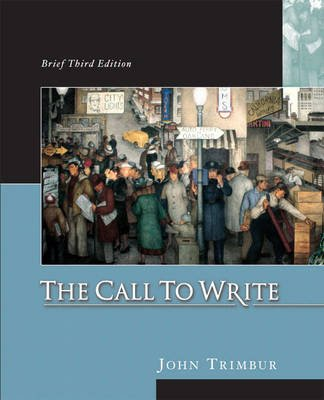The Call to Write, Brief (with MyCompLab) (Paperback, 3rd edition): John Trimbur