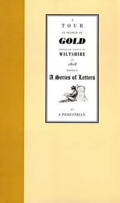 A Tour in Search of Gold Through Parts of Wiltshire in 1808 - Written in a Series of Letters by a Pedestrian (Paperback): Nick...